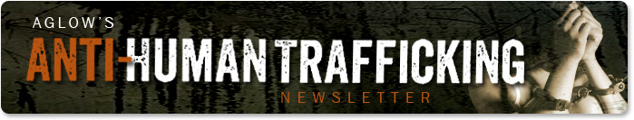 Aglow Anti-Human Trafficking Newsletter